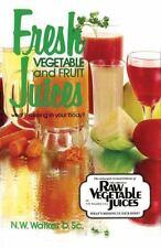 Fresh Vegetable and Fruit Juices by N. W. Walker (1995, Paperback, Revised)