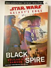 Galaxy's Edge Black Spire Star Wars ADVANCE UNCORRECTED PROOFS DELILAH S DAWSON