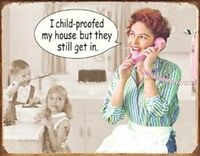 Child-Proofed House - Metal Tin Sign Wall Art
