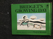 Bridget's Growing Day Written and Illustrated by Winifred Bromhall Hardcover Bk
