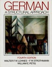 German: A Structural Approach (4th Edition) by Lohnes, Strothmann, & Petig