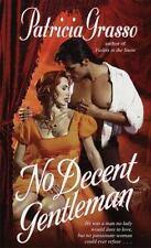 No Decent Gentleman by Patricia Grasso