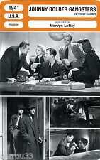 Card cinéma. Fiche Cinéma. Johnny Roi des Gangsters (U.S.A.) Mervyn LeRoy 1941