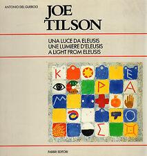 Una luce da Eleusis- JOE TILSON, 1991 AUTOGRAFATO!! Fabbri  - SC4