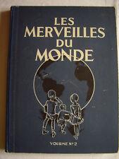 ALBUM NESTLE - LES MERVEILLES DU MONDE n°2 - Epoque 1930