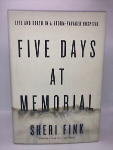 Five Days at Memorial: Life and Death in a Storm-