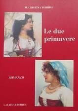 Le due primavere - M. Cristina Torrisi (con dedica autografa)