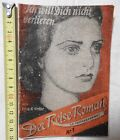Der Reiseroman Nr. 1 E.K. Hofer - Ich will dich nicht verlieren - um 1930 (A12)