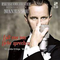 MAX & PALAST ORCHESTER RAABE - LAß UNS VON LIEBE SPRECHEN-V.2 2 CD NEU