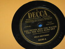 78RPM Decca 24180 Mills Brothers, After You/U Never Miss the Water Till  E- to E