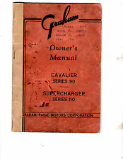 1936 GRAHAM CAVALIER SERIES 90 SUPERCHARGER SERIES 110 ORIGINAL OWNERS MANUAL