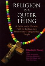 Religion is a Queer Thing: A Guide to the Christian Faith for Lesbian, Gay, Bise