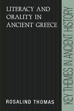 Key Themes in Ancient History: Literacy and Orality in Ancient Greece by Rosalin