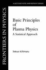 Frontiers in Physics: Basic Principles of Plasma Physics : A Statistical...