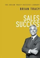Sales Success by Brian Tracy (2015, Hardcover)