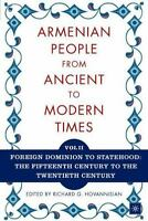The Armenian People From Ancient To Modern Times, Volume Ii: Foreign Dominion...