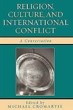 Religion, Culture, and International Conflict: A Conversation (Paperback or Soft