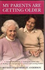 MY PARENTS ARE GETTING OLDER ~ Saxon & Anderson ~ SC 1st Ed