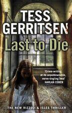 Last to Die: (Rizzoli & Isles series 10),Tess Gerritsen