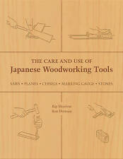 The Care and Use of Japanese Woodworking Tools: Saws, Planes, Chisels, Marking Gauges, Stones by Ron Herman, Kip Mesirow (Paperback, 2006)