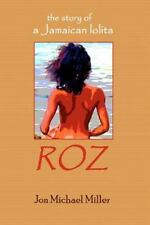 Roz: the Story of a Jamaican Lolita by Jon Miller (2011, Paperback)
