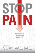 Stop Pain : Inflammation Relief for an Active Life by Vijay Vad (2010) 1st Ed HC