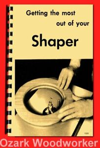 DELTA Getting the Most Out of Your Wood Shaper Manual Extended Book 1325