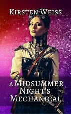 A Midsummer Night's Mechanical: Book Three in the Sensibility Grey Series of Ste