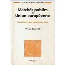 Pierre Brunelli - Marchés publics et Union européenne : Nouvelles règles communa