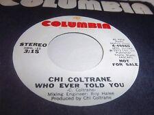 CHI COLTRANE-WHO EVER TOLD YOU COLUMBIA 45960 STEREO/MONO NM 45