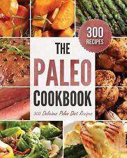 The Paleo Cookbook : 300 Delicious Paleo Diet Recipes by Rockridge Press...