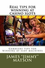 Real Tips for Winning at Casino Slots : Gambler Tips for Winning at Slot...