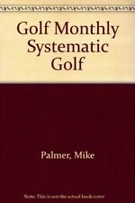 """Golf Monthly"" Systematic Golf,Mike Palmer"