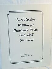 North Carolina Petitions For Presidential Pardon 1865-1868 An Index Koonts 1995