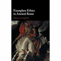 Exemplary Ethics in Ancient Rome by Rebecca Langlands 9781107040601 Cond=LN:NSD