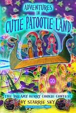 Adventures in Cutie Patootie Land and the Dreamy Berry Cookie Contest (Paperback