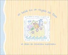 Un Bebe Es un Regalo del Cielo : Un Album de Recuerdos Especiales by Zondervan S