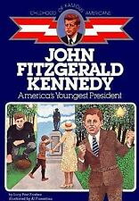 John Fitzgerald Kennedy: America's Youngest President (Childhood of Famous Ameri