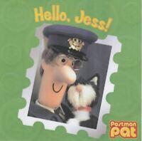 Very Good, Hello, Jess! (Postman Pat), , Board book