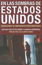En las Sombras de Estados Unidos: Narraciones de Inmigrantes Indocumentados