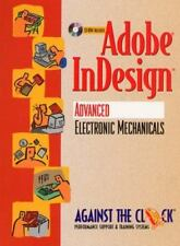 Adobe InDesign(TM): Advanced Electronic Mechanicals and Student CD Package (Agai