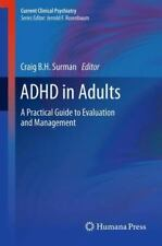 ADHD in Adults: A Practical Guide to Evaluation and Management (Current Clinical