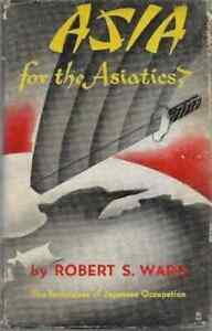 Asia for the Asiatics? - Robert S Ward