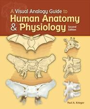 A Visual Analogy Guide to Human Anatomy and Physiology by Paul A. Krieger