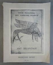 FRANCOISE HENRY / ART IRLANDAIS / 1954 (ILLUSTRATIONS) VIE ET CULTURE IRLANDAISE