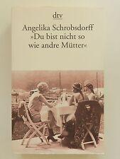 Angelika Schrobsdorff Du bist nicht so wie andre Mütter dtv Verlag