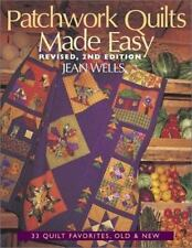 Patchwork Quilts Made Easy : 33 Quilt Favorites, Old and New by Jean Wells (2...
