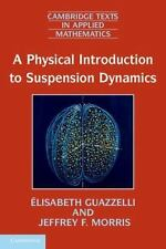 A Physical Introduction to Suspension Dynamics (Cambridge Texts in Applied Math