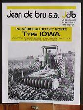▬►Prospectus Pulvérisateur Offset Type Iowa JDB Jean de Bru Someca Massey IH