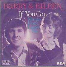 "7"" Barry & Eileen If You Go (Coverversion) / Mama Don`t Leave Me 70`s RCA"
